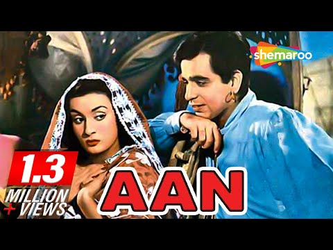 Aan [1952] [HD] Dilip Kumar - Nadira - Premnath - Best Old Hindi Moives - Bollywood Films