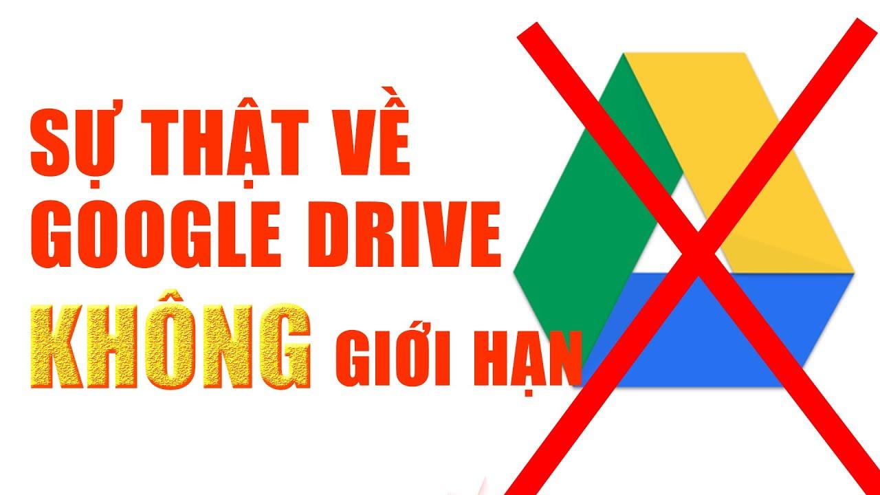 Sự thật về Google Drive không giới hạn | Google Drive không giới hạn có an toàn không