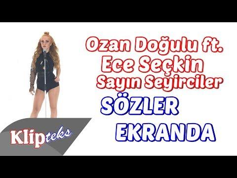 Ozan Doğulu ft. Ece Seçkin - Sayın Seyirciler (SÖZLER EKRANDA)