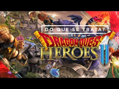 DRAGON QUEST HEROES 2 | Do Que Se Trata?