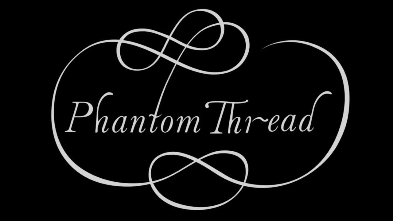 Phantom Thread - Bande annonce HD VOST