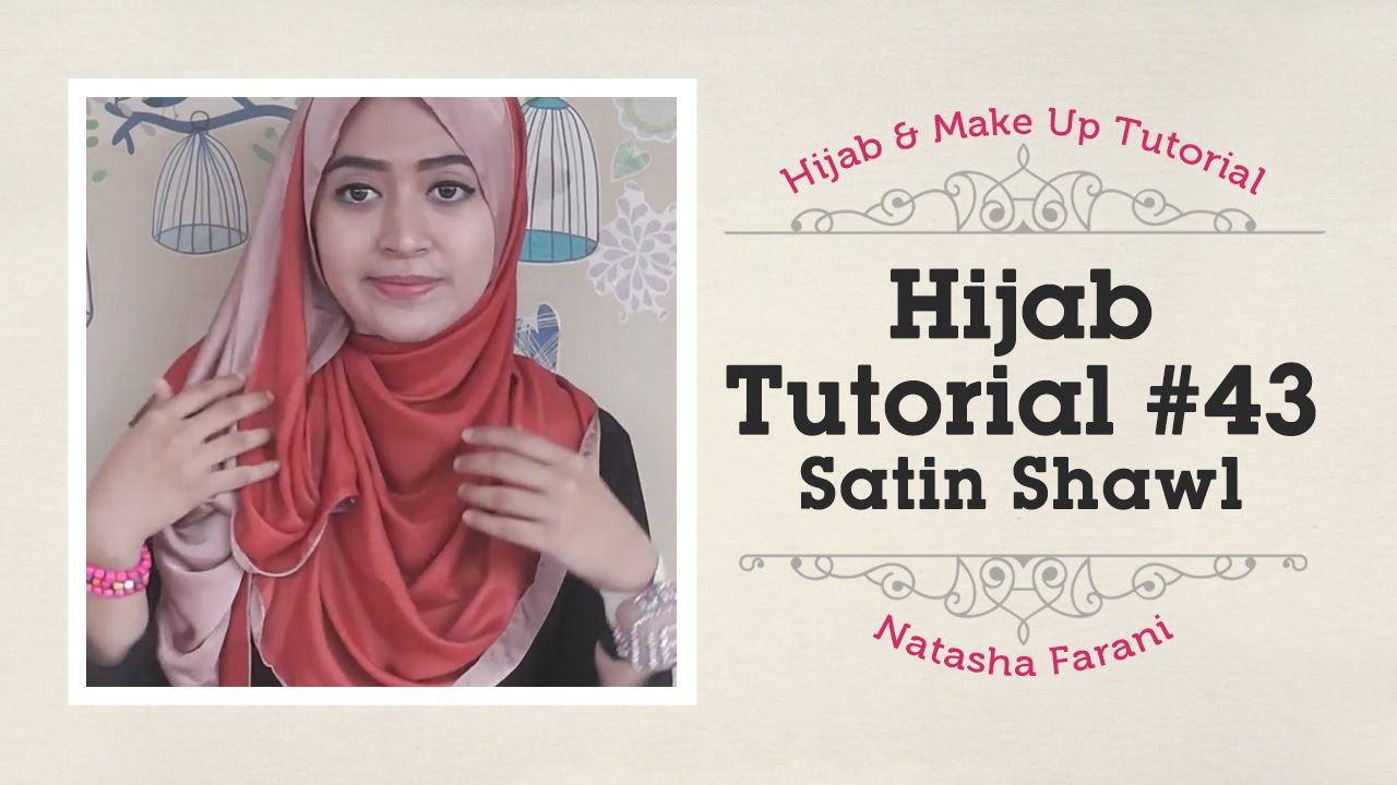 Hijab Tutorial Natasha Farani Satin Shawl 43 How To