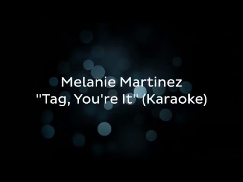 Melanie Martinez - Tag, You're It(Karaoke)