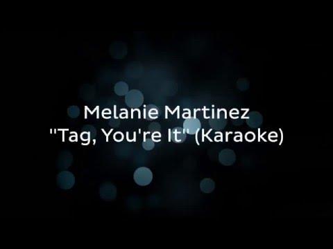 Melanie Martinez - Tag, You're It(Karaoke)