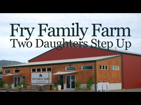 Fry Family Farm: Two Daughters Step Up