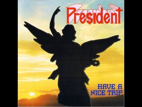 President - Have a Nice Trip [Full Album] 1993