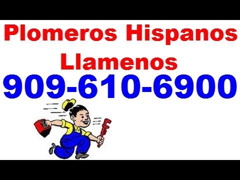 Plomeros hispanos en Riverside Ca |  Reparación de acueducto en Español en Riverside Ca