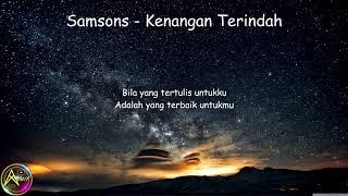 Samsons - Kenangan Terindah (Lyrics)