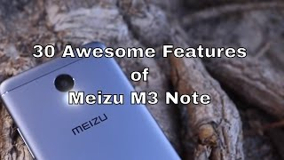 30 Awesome Features of Meizu M3 Note