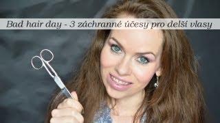 Bad hair day - 3 záchranné účesy pro vaše neposlušné vlasy (30video pro kamoska.cz)