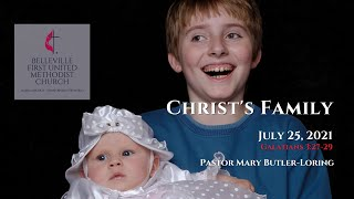Sunday Service - July 25, 2021 - Christ's Family - Pastor Mary Butler-Loring