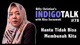 Hantu Tidak Bisa Membunuh - Risa Saraswati IndigoTalk #78 Billy Christian
