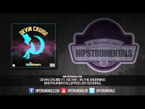 Devin Cruise Ft. Kid Ink - In The Morning [Instrumental] (Prod. By Ozhora) + DOWNLOAD LINK