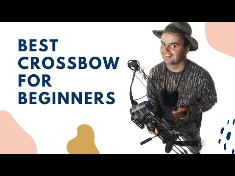 BEST CROSSBOWS FOR BEGINNERS IN 2020