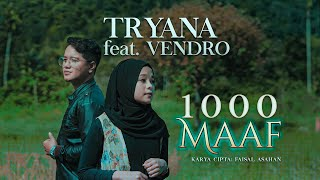 Download lagu Tryana feat. Vendro - 1000 Maaf [ Official Music Video ]