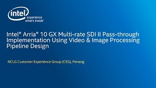 Intel® Arria® 10 GX Multi-rate SDI II Pass-through Implementation Using VIP Pipeline Design