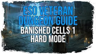 ESO Veteran Dungeon Guide - Banished Cells 1 (Hard Mode)