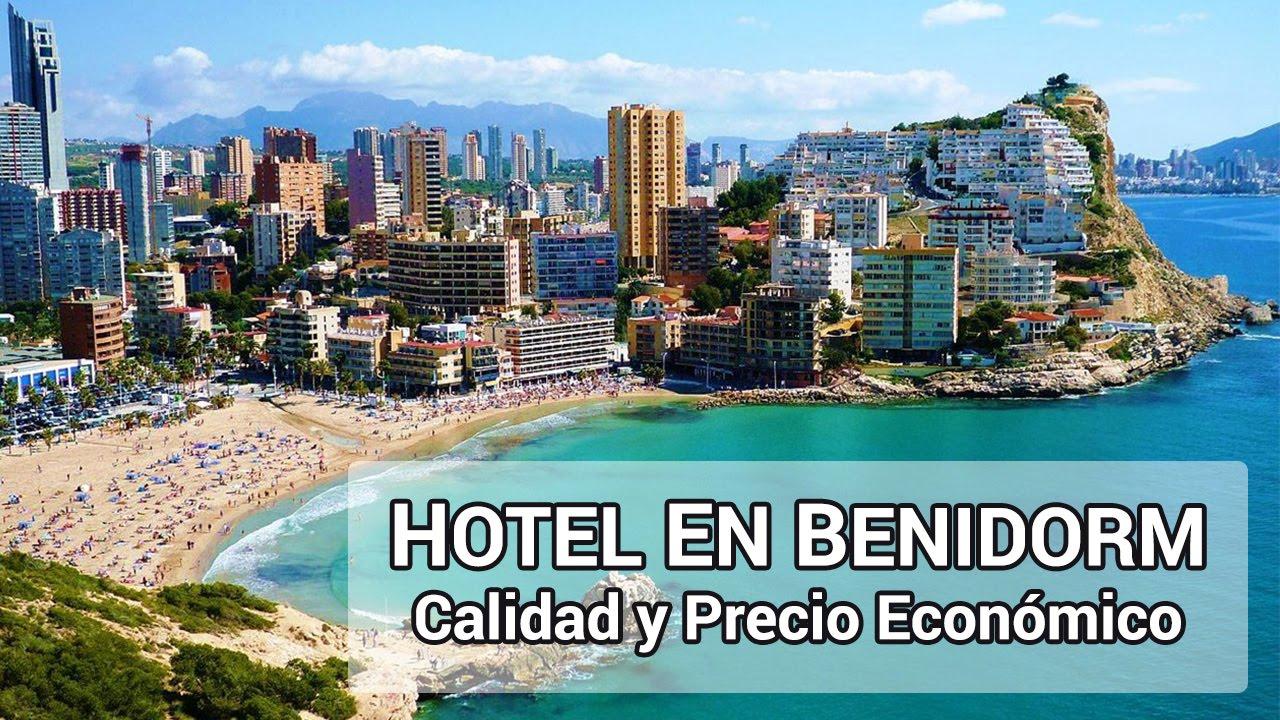 Hoteles en benidorm baratos y de calidad youtube - Apartamentos baratos vacaciones playa ...