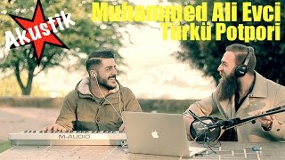 Muhammed Ali Evci - Türkü Potpori (AKUSTIK)