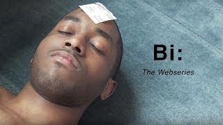 "Bi: The Webseries | Season 1 | Episode 3 ""Bi-ology"""