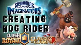 Skylanders Imaginators - Creating Hog Rider - Clash Royale and Clash of Clans