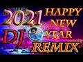 Happy New Year 2021 Dj Remix Song  2021 New Year Dj Song