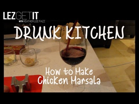 Drunk Kitchen: Chicken Marsala