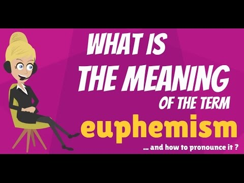 What Is EUPHEMISM? What Does EUPHEMISM Mean? EUPHEMISM Meaning, Definition  U0026 Explanation