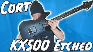 LESS MONEY, MORE GUITAR! Cort KX500 Etched!