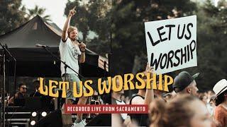 Let us Worship - Live from Sacramento - Full Concert Film