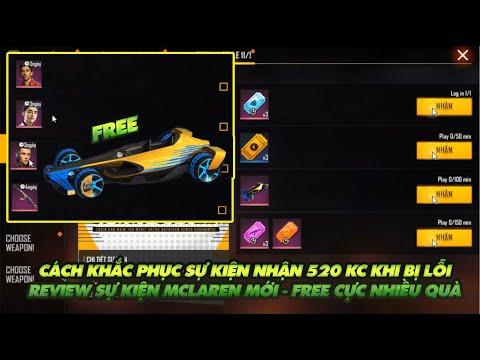Free Fire  Cách khắc phục lỗi sự kiện nhận 520kc khi bị lỗi - Sự kiện MCLaren tặng Free skin xe