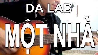 [Guitar] MỘT NHÀ (Da Lab) - Acousic Guitar Cover Cực Hot ★Tú Hoàng Guitar★