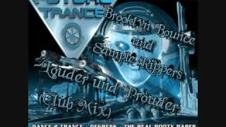 Brooklyn Bounce und Sample Rippers - Louder und Prouder (Club Mix)