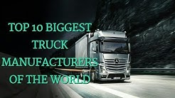 Worlds Top 10 biggest Truck Manufacturers Updated improved video