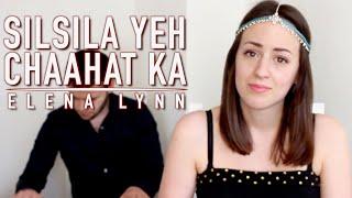Silsila ye chaahat ka - Devdas | Cover by Elena Lynn (ft. Olivier Versini)