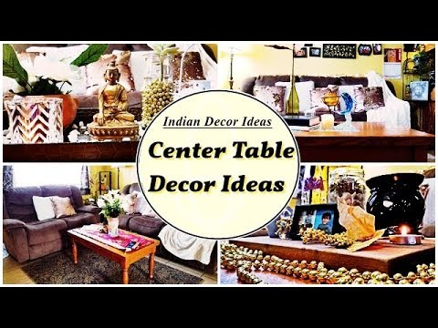 How To Decorate Center Table Indian Living Room Decor Ideas 2019 Coffee