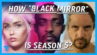 "Download How ""Black Mirror"" is Black Mirror Season 5? Mp3 and Videos"