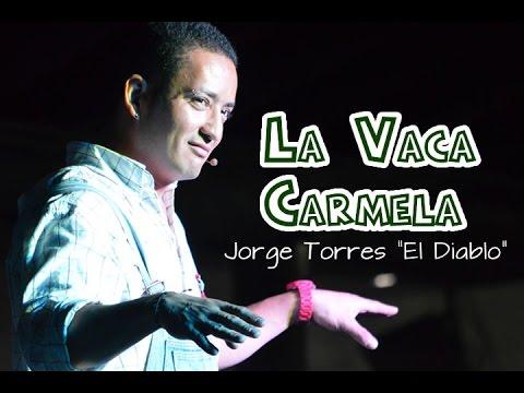 """Jorge Torres """"El Diablo"""" La Vaca Carmela Tercera Parte"""