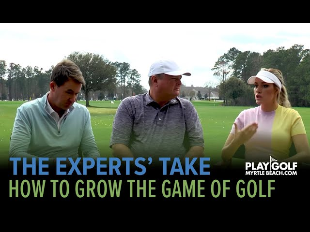 The Experts' Take | Episode 01 | How to Grow the Game of Golf