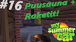 My Summer Car #16 | PUUSAUNA + RAKETIT! #MSC