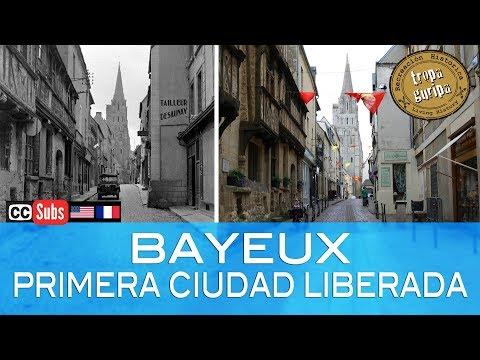 BAYEUX - PRIMERA CIUDAD LIBERADA (Normandía)