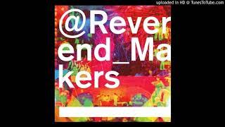 Reverend & the Makers — MDMAzing ft Howard Marks (extended single version)