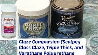 Download lagu Glaze Comparison (Sculpey Gloss Glaze, Triple Thick, and Varathane Polyurethane)