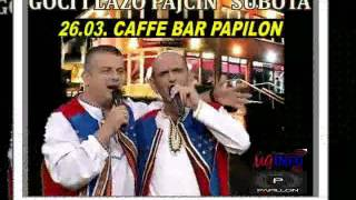 Download CAFFE BAR PAPILLON - GOCI I LAZO PAJČIN-  SUBOTA 26. 03.  REKLAMA DJ DABA MP3 song and Music Video