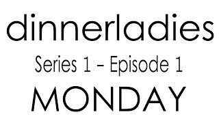 Dinnerladies - Series 1 - Episode 1 - Monday