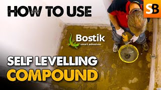How to Use Bostik Self-Levelling Floor Screed Compound