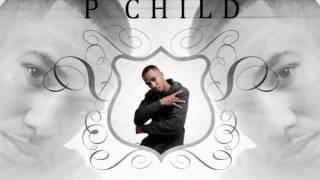 P Child - Break It Down