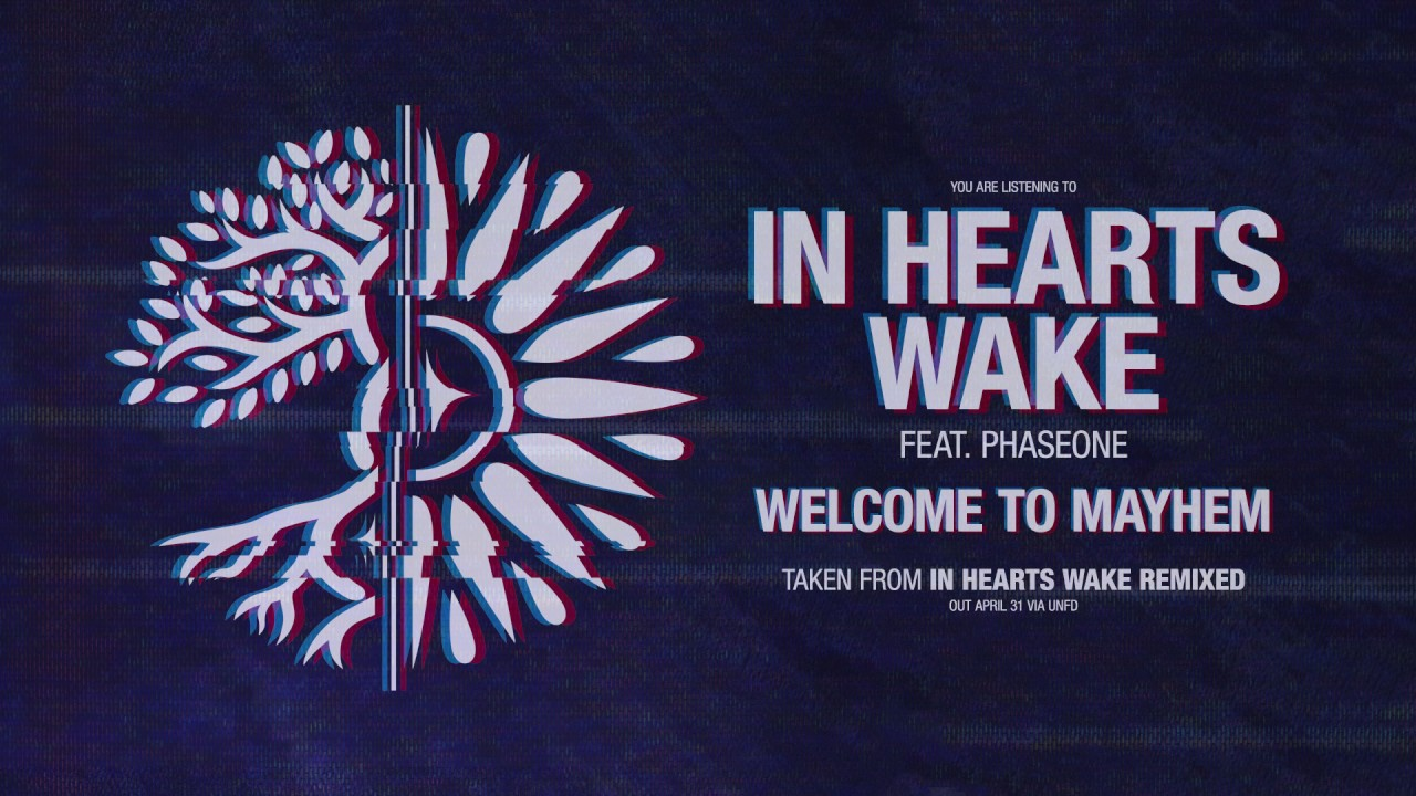 in-hearts-wake-welcome-to-mayhem-feat-phaseone-unfd