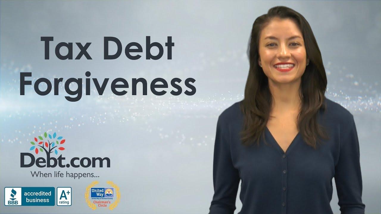 tax debt forgiveness: how to get your debt forgiven - debt