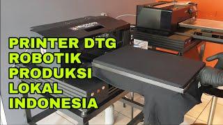 Keunggulan Helios DTG Printer DTG Robotik Produksi Lokal Indonesia
